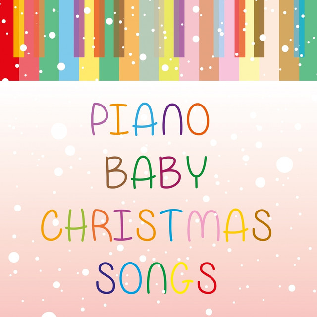 Album cover for Piano Baby Christmas Songs (Super Slow and Relaxing Piano Christmas Music for Your Baby) by Baby Lullaby, Sleep Baby Sleep, Bedtime Baby
