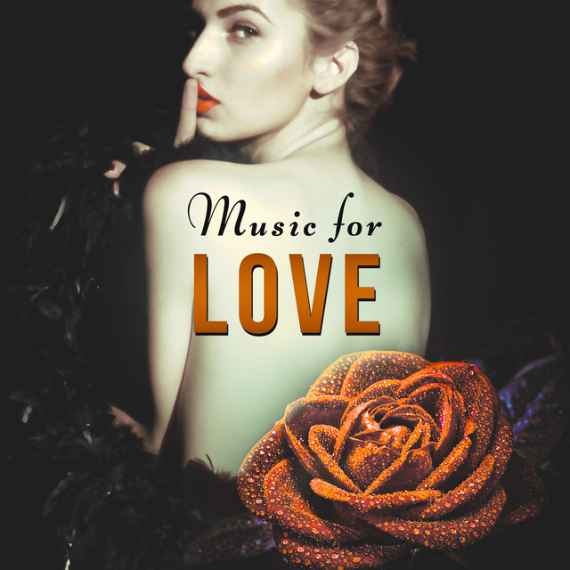Music for Love – The Most Sensual Vibes for Lovers, Romantic Ambience,  Massage for Two, Sex Music, First Love, Romantic Date, Candlelight