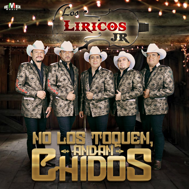 Album cover for No los Toquen, Andan Chidos by Los Liricos Jr.