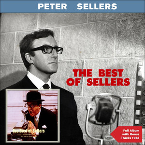 The Best of Peter Sellers (Full Album Plus Bonus Tracks 1958) album