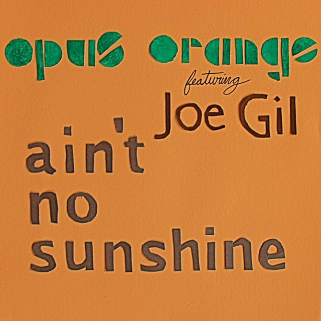 Ain't No Sunshine (feat. Joe Gil)