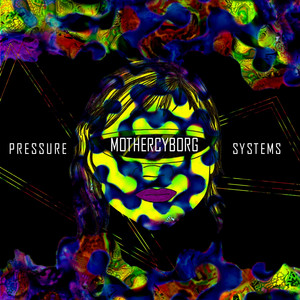 Album cover for Pressure Systems by Mother Cyborg