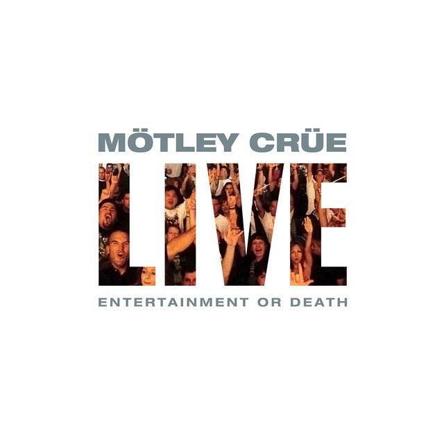 Live: Entertainment or Death Album by Mötley Crüe | Lyreka | 640 x 640 jpeg 45kB