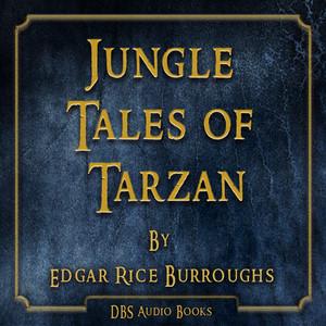Jungle Tales of Tarzan - Edgar Rice Burroughs Audiobook