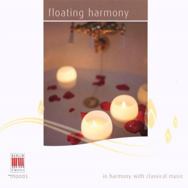 Chopin, Bartholdy, Ravel, Mozart, van Beethoven, Schubert & Schumann: Floating Harmony