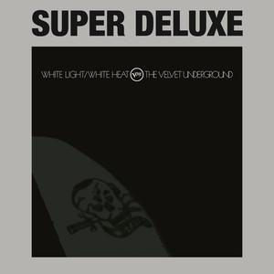 White Light / White Heat  - Velvet Underground