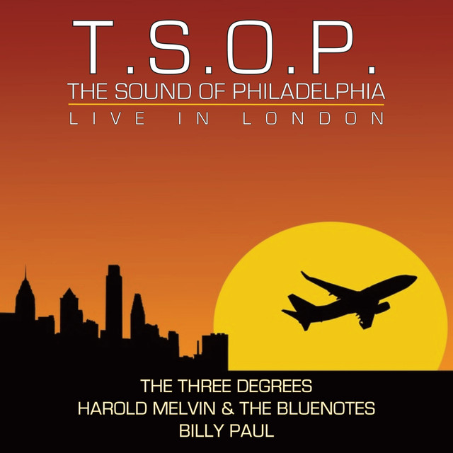 T.S.O.P. The Sound of Philadelphia (Live in Concert)
