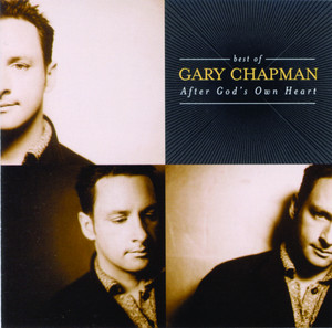 The Best Of Gary Chapman: After God's Own Heart album