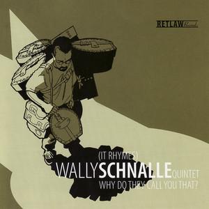 Wally Schnalle Quintet
