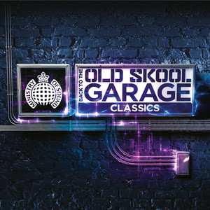 Back To The Old Skool Garage Classics - Ministry of Sound - The