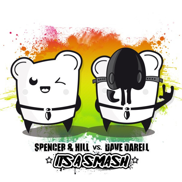 It's a Smash (Spencer & Hill vs. Dave Darell) [Remixes]