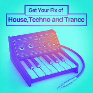 Get Your Fix of House, Techno and Trance album