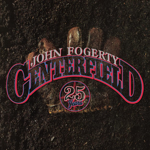 Centerfield - 25th Anniversary album