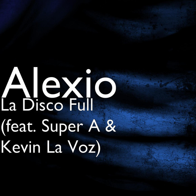 La Disco Full (feat. Super A & Kevin La Voz)