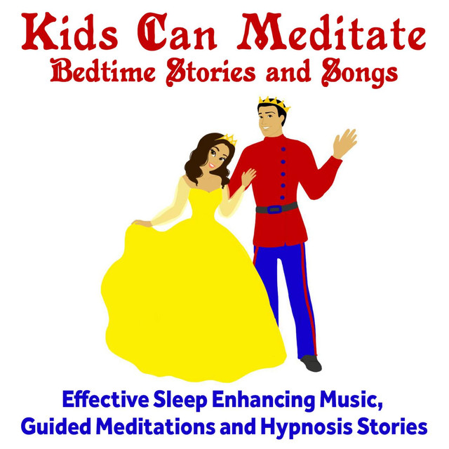 Kids Can Meditate Bedtime Stories and Relaxing Songs by