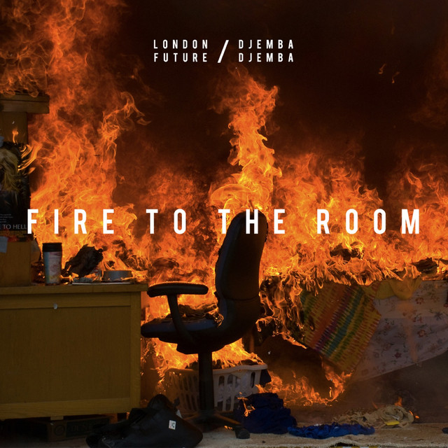 Fire to the Room