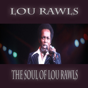 The Soul of Lou Rawls (Live at The Newport Jazz Festival 1981)