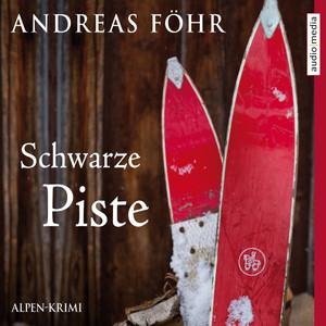 Schwarze Piste (Alpen-Krimi) Audiobook