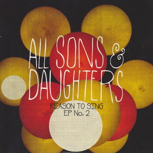 Reason to Sing EP No. 2 - All Sons and Daughters