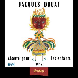 Heritage - Jacques Douai Chante Pour Les Enfants, Vol.2 - BAM (1961-1971) album