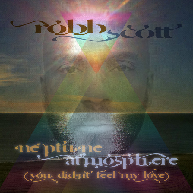 Neptune Atmosphere You Didnt Feel My Love By Robb Scott On Spotify