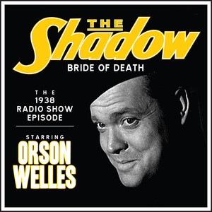 The Shadow: Bride Of Death - The 1938 Radio Show Episode Audiobook