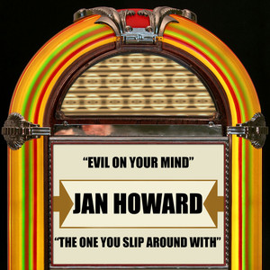Evil On Your Mind / the One You Slip Around With