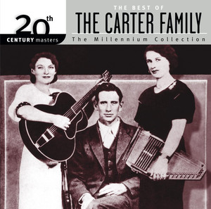 The Best Of The Carter Family 20th Century Masters The Millennium Collection album