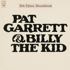 Pat Garrett & Billy The Kid  - Bob Dylan