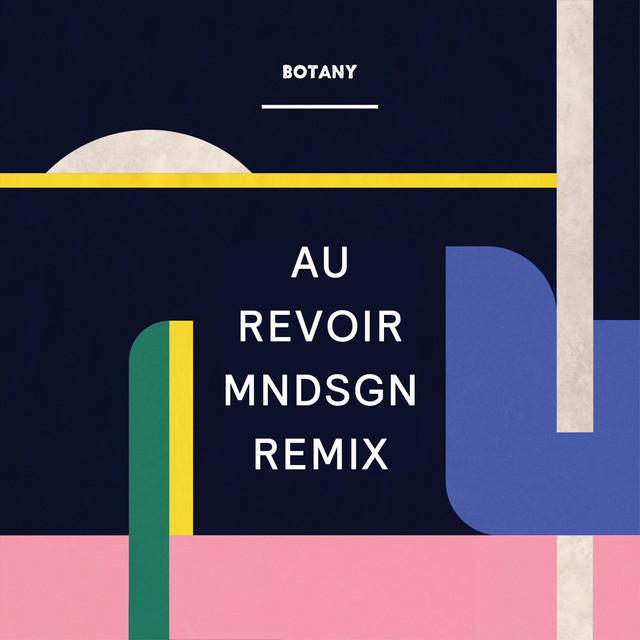 Au Revoir (Mndsgn Remix)