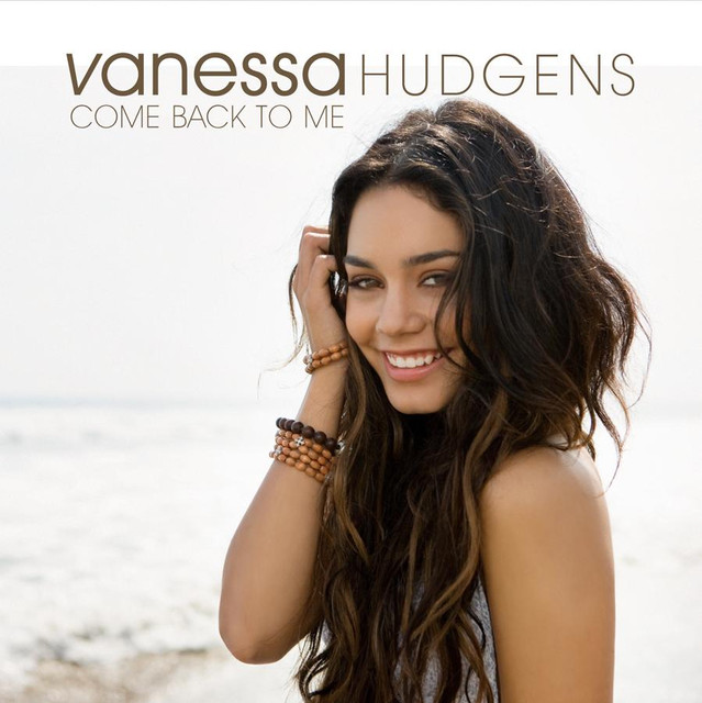Vanessa hudgens come back to me