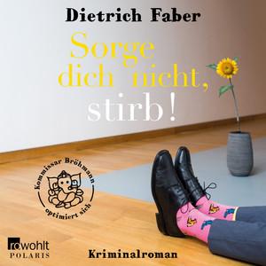 Sorge dich nicht, stirb! (Kommisar Bröhmann optimiert sich) Audiobook
