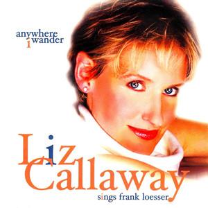 Anywhere I Wander: Liz Callaway Sings Frank Loesser album