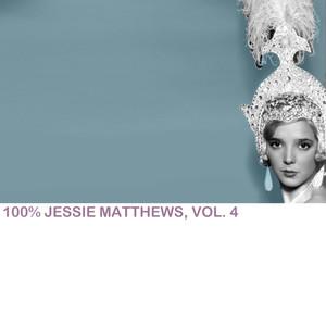 100% Jessie Matthews, Vol. 4 album