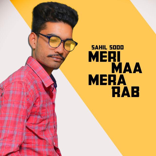Meri Maa Mera Rab by Sahil Sood on Spotify