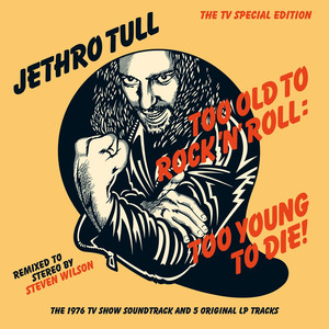 Too Old to Rock 'n' Roll: Too Young to Die! album