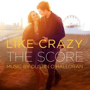 Like Crazy (The Score) [Original Motion Picture Score] Albumcover