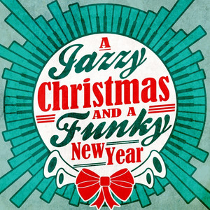 A Jazzy Christmas and a Funky New Year - Nelson and Rollins