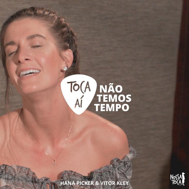 Não Temos Tempo (feat. Hana Pickler & Vitor Kley)