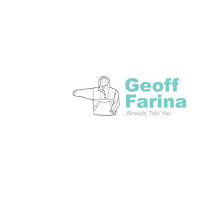 Geoff Farina - Already Told You
