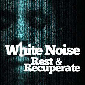 White Noise: Rest & Recuperate Albumcover
