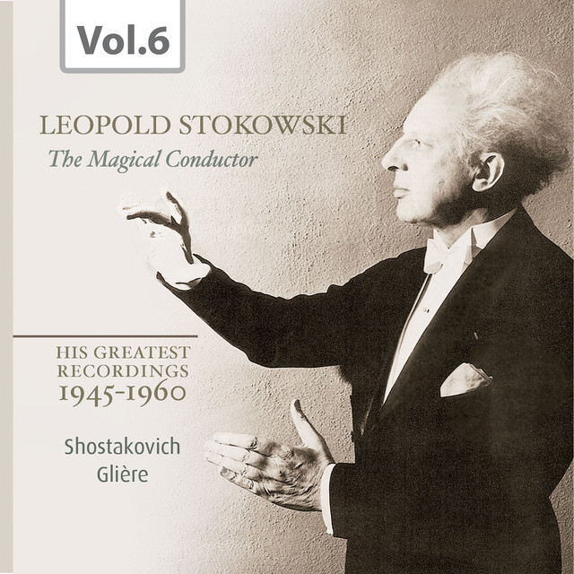 Stokowski: The Magical Conductor, Vol. 6