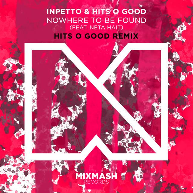 Nowhere To Be Found (feat. Neta Hait) (Hits O Good Remix)