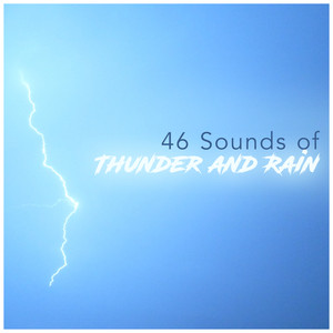 46 Sounds of Thunder and Rain