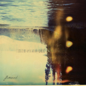 I Clung to You Hoping We'd Both Drown - Flatsound