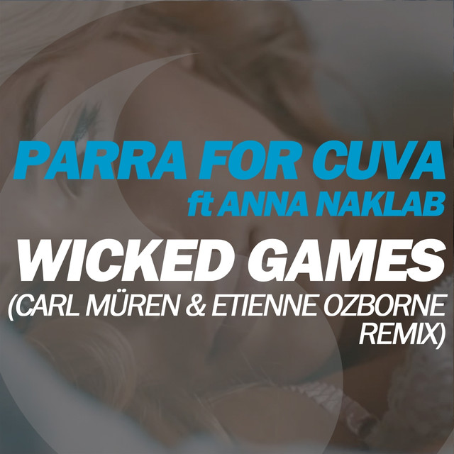 Wicked Games (feat. Anna Nacklab) [Carl Müren & Etienne Ozborne Remix]