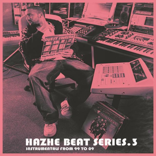 Hazhe Beat Series (Vol. 3. Instrumentals From 99 to 09)