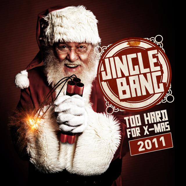 Jingle Bang 2011 - Too Hard for X-Mass