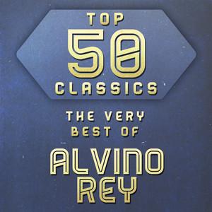 Top 50 Classics - The Very Best of Alvino Rey album