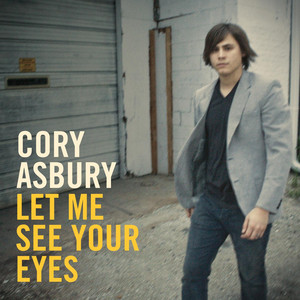 Let Me See Your Eyes - Cory Asbury